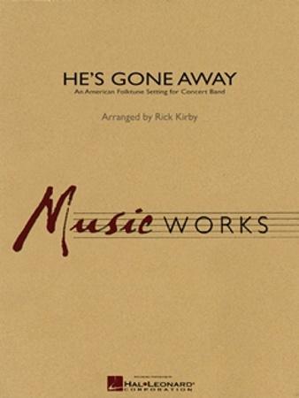 HE'S GONE AWAY (score & parts)